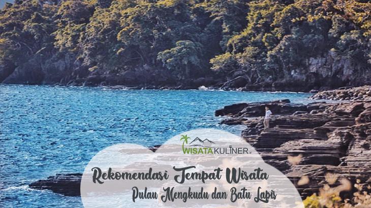 Pulau Mengkudu dan Batu Lapis