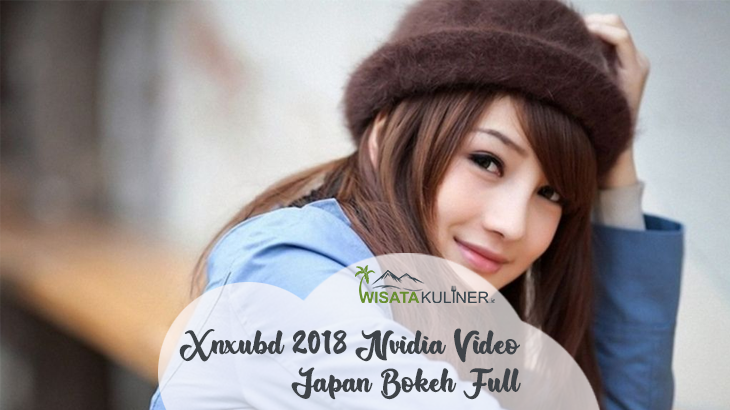 xnxubd 2018 nvidia video bokeh japan download free full version