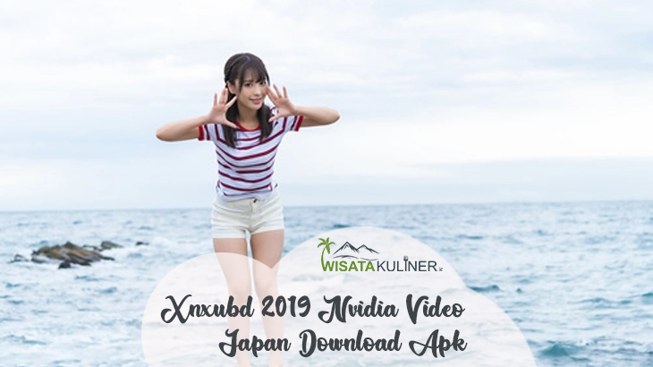xnxubd 2019 nvidia video japan download free full version