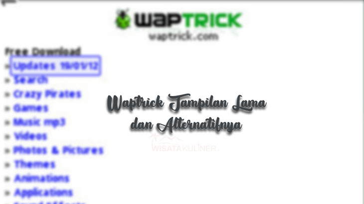 Waptrick Tampilan Lama & Situs Alternatif Pengganti Waptrick