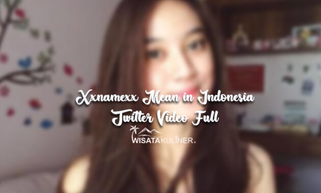 Xxnamexx Mean in Indonesia