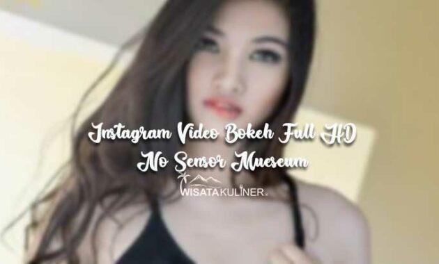 Instagram Video Bokeh Full HD No Sensor Mueseum Download Terbaru