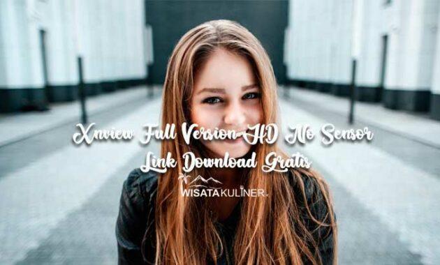 Xnview Full Version HD No Sensor Link Download Gratis Tanpa Iklan